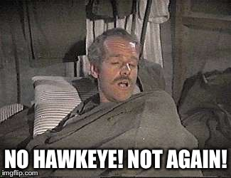 NO HAWKEYE! NOT AGAIN! | made w/ Imgflip meme maker
