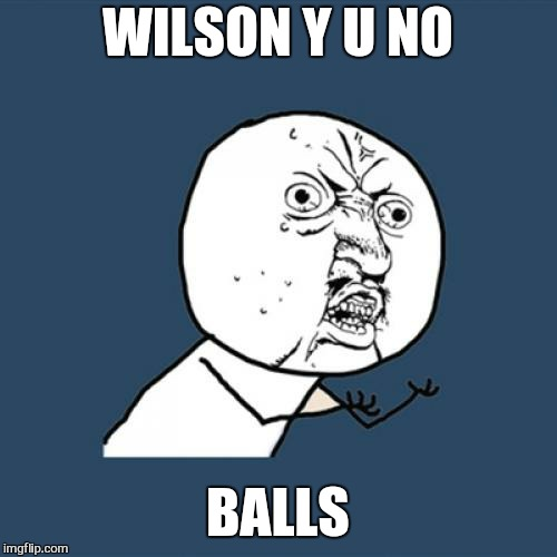 Grow a pair | WILSON Y U NO BALLS | image tagged in memes,y u no,balls,wilson - tom hanks | made w/ Imgflip meme maker