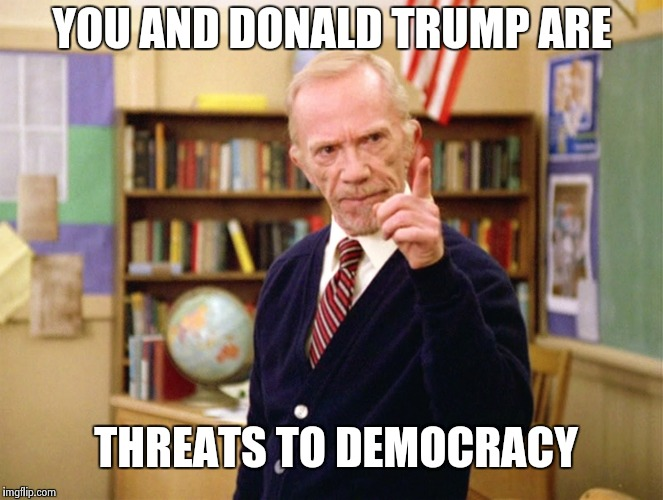 Mister Hand | YOU AND DONALD TRUMP ARE THREATS TO DEMOCRACY | image tagged in mister hand | made w/ Imgflip meme maker