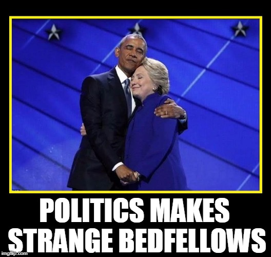 Love, Look at the 2 of Us —Strangers in Many Ways | POLITICS MAKES STRANGE BEDFELLOWS | image tagged in vince vance,hillary clinton,barack obama,hillary and obama in love,politics,obama hugging hillary | made w/ Imgflip meme maker