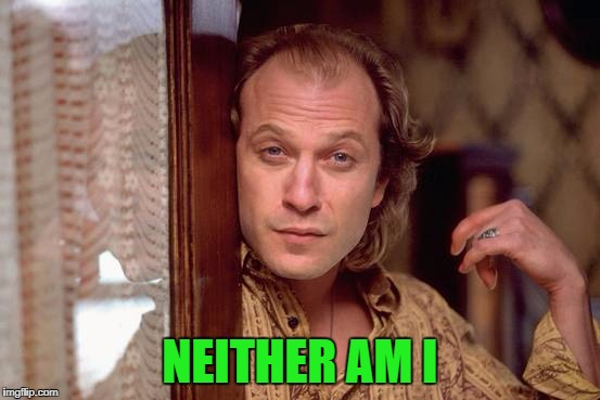 NEITHER AM I | made w/ Imgflip meme maker