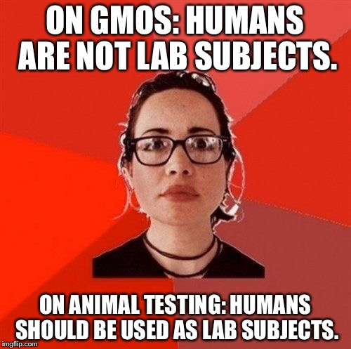 Liberal Douche Garofalo | ON GMOS: HUMANS ARE NOT LAB SUBJECTS. ON ANIMAL TESTING: HUMANS SHOULD BE USED AS LAB SUBJECTS. | image tagged in liberal douche garofalo,memes,liberal hypocrisy | made w/ Imgflip meme maker