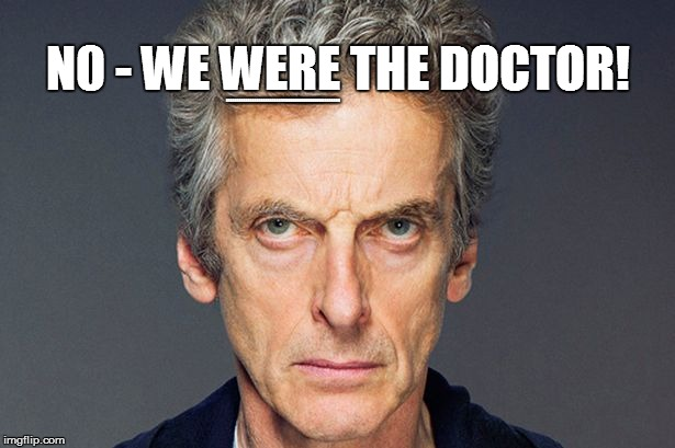 N0 - WE WERE THE DOCTOR! EEEEEEEEEEEEEEEEEEEEEEEEEVVBBBBBBBBBBBBBBBBBEEEEEEEE | made w/ Imgflip meme maker