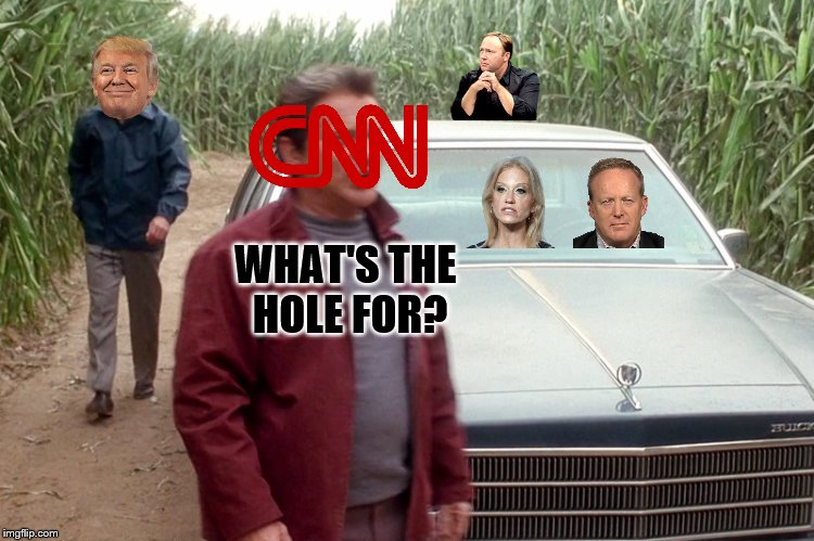 Deuces! | WHAT'S THE HOLE FOR? | image tagged in cnn blackmail,cnn fake news,cnn,funny memes,meme | made w/ Imgflip meme maker