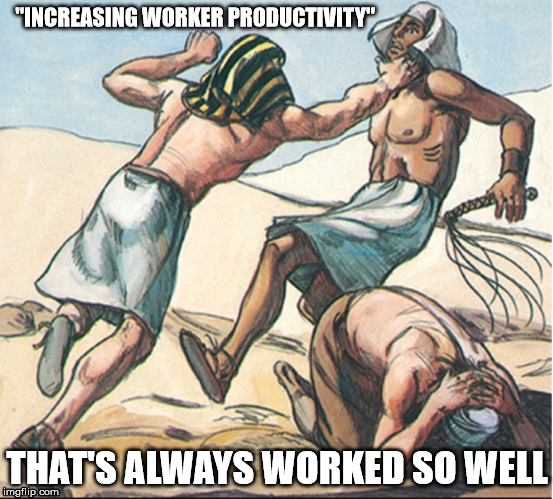 """INCREASING WORKER PRODUCTIVITY"" THAT'S ALWAYS WORKED SO WELL 