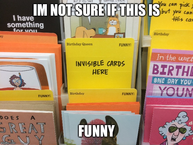Ultimate fail | IM NOT SURE IF THIS IS FUNNY | image tagged in cards,fail of the day | made w/ Imgflip meme maker