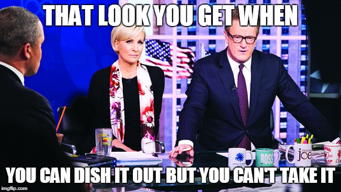 If they can't take criticism, maybe they should leave the all hate speech network. | THAT LOOK YOU GET WHEN YOU CAN DISH IT OUT BUT YOU CAN'T TAKE IT | image tagged in sad shmoe,msnbc,morning joe,mika brzezinski,hypocrisy,hate speech | made w/ Imgflip meme maker