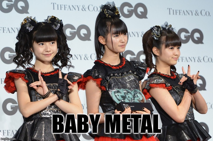 BABY METAL | made w/ Imgflip meme maker