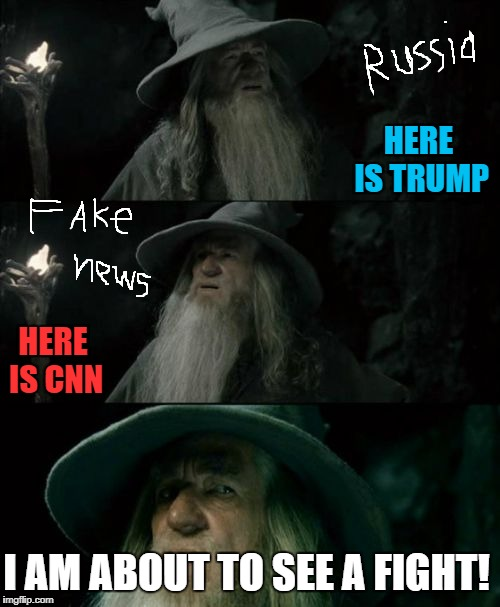 Confused Gandalf Meme | HERE IS TRUMP HERE IS CNN I AM ABOUT TO SEE A FIGHT! | image tagged in memes,confused gandalf,donald trump,cnn | made w/ Imgflip meme maker