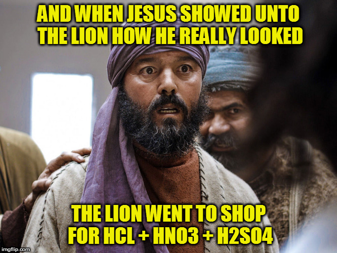 Kedar Joshi | AND WHEN JESUS SHOWED UNTO THE LION HOW HE REALLY LOOKED THE LION WENT TO SHOP FOR HCL + HNO3 + H2SO4 | image tagged in kedar joshi,black jesus,racism,acid,british | made w/ Imgflip meme maker