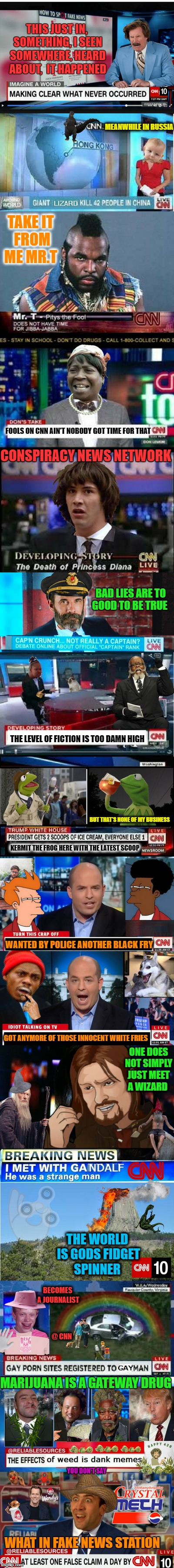 "CNN: ""Took me forever to make up all this truth""  