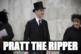 pratt the ripper | PRATT THE RIPPER | image tagged in rees mogg lord snooty | made w/ Imgflip meme maker