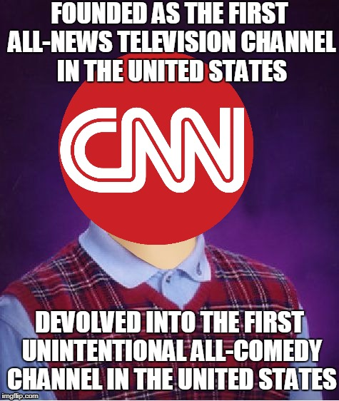 CNN: A History | FOUNDED AS THE FIRST ALL-NEWS TELEVISION CHANNEL IN THE UNITED STATES DEVOLVED INTO THE FIRST UNINTENTIONAL ALL-COMEDY CHANNEL IN THE UNITED | image tagged in bad luck brian headless,memes,cnn,bad luck brian | made w/ Imgflip meme maker