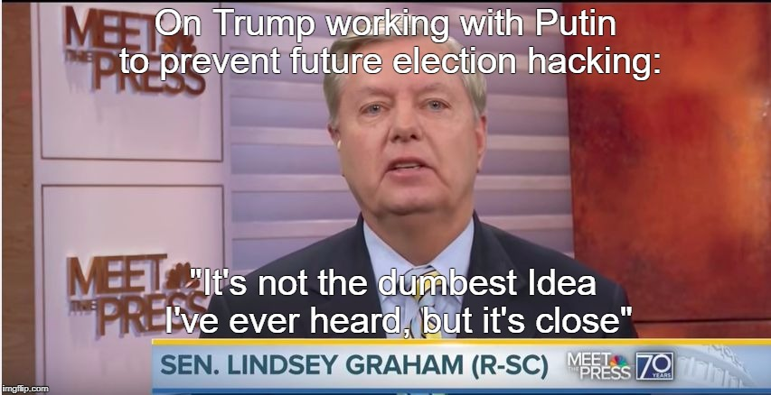 "On Trump working with Putin to prevent future election hacking: ""It's not the dumbest Idea I've ever heard, but it's close"" 