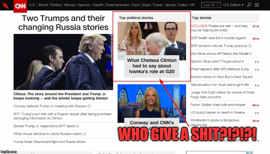 Chelsea who? | WHO GIVE A SHIT?!?!?! | image tagged in ivanka trump,trump,cnn | made w/ Imgflip meme maker