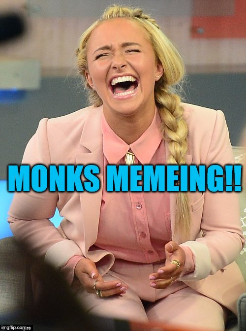 MONKS MEMEING!! | made w/ Imgflip meme maker