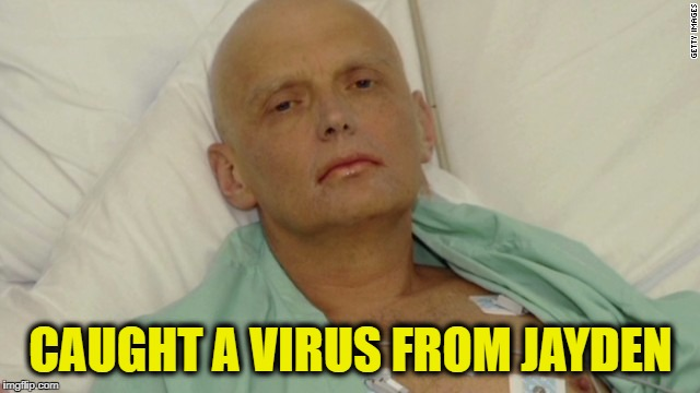 Another victim of Jayden K Smith | CAUGHT A VIRUS FROM JAYDEN | image tagged in polonium | made w/ Imgflip meme maker
