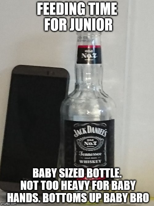 FEEDING TIME FOR JUNIOR BABY SIZED BOTTLE. NOT TOO HEAVY FOR BABY HANDS. BOTTOMS UP BABY BRO | image tagged in baby booze | made w/ Imgflip meme maker