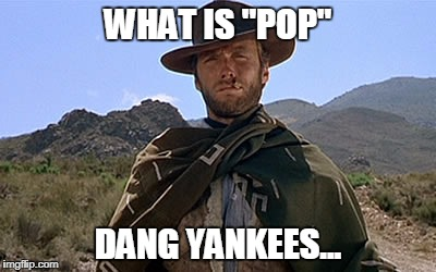 "WHAT IS ""POP"" DANG YANKEES... 
