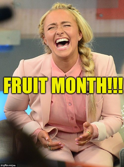 FRUIT MONTH!!! | made w/ Imgflip meme maker