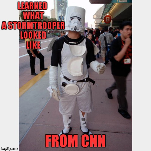 It works right...? | LEARNED WHAT A STORMTROOPER LOOKED LIKE FROM CNN | image tagged in stormtrooper,epic fail,cnn fake news | made w/ Imgflip meme maker