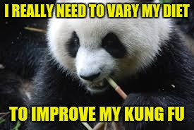 I REALLY NEED TO VARY MY DIET TO IMPROVE MY KUNG FU | made w/ Imgflip meme maker