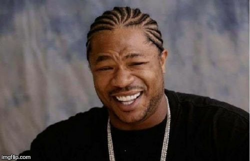 Yo Dawg Heard You Meme | :) | image tagged in memes,yo dawg heard you | made w/ Imgflip meme maker