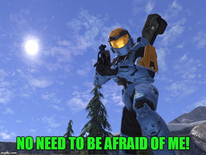 Demonic Penguin Halo 3 | NO NEED TO BE AFRAID OF ME! | image tagged in demonic penguin halo 3 | made w/ Imgflip meme maker