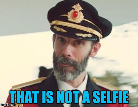 THAT IS NOT A SELFIE | made w/ Imgflip meme maker