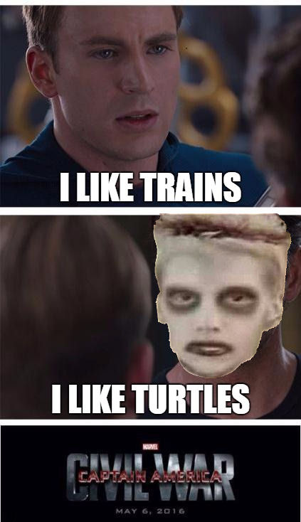 the logical outcome | I LIKE TRAINS I LIKE TURTLES | image tagged in civil wars,trains,turtles,marvel comics,memes | made w/ Imgflip meme maker