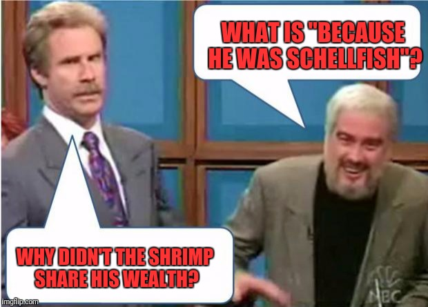 "Sean Connery Jeopardy | WHY DIDN'T THE SHRIMP SHARE HIS WEALTH? WHAT IS ""BECAUSE HE WAS SCHELLFISH""? 