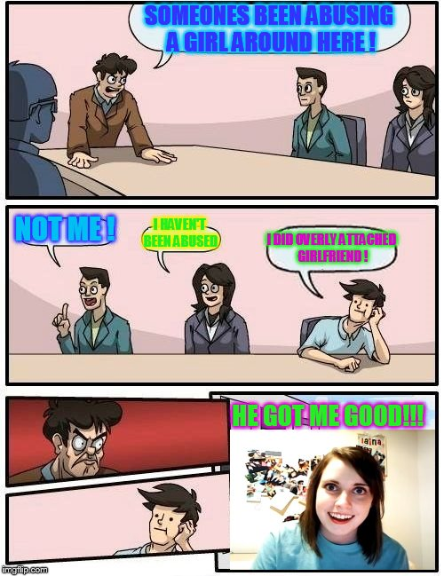 """overly at the boardroom meeting"" 