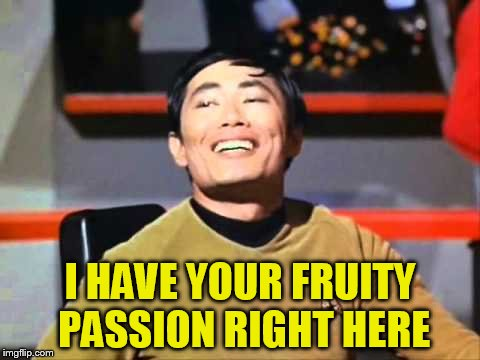 I HAVE YOUR FRUITY PASSION RIGHT HERE | made w/ Imgflip meme maker