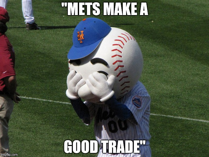 "Mr. Met | ""METS MAKE A GOOD TRADE"" 