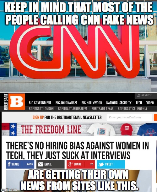 KEEP IN MIND THAT MOST OF THE PEOPLE CALLING CNN FAKE NEWS ARE GETTING THEIR OWN NEWS FROM SITES LIKE THIS. | image tagged in fake news,breitbart,cnn | made w/ Imgflip meme maker