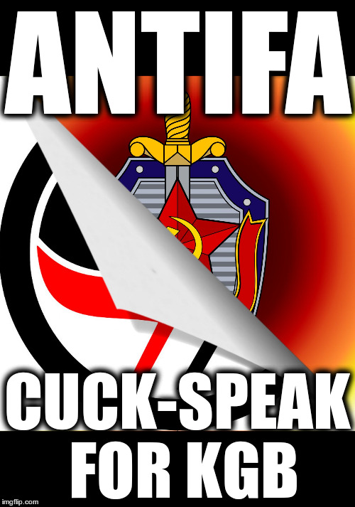 Antifa cuck-speak for KGB | ANTIFA CUCK-SPEAK FOR KGB | image tagged in antifa-kgb,antifa,social-fascists,commies,commie terrorists | made w/ Imgflip meme maker