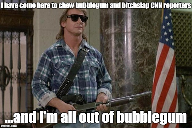 Get your slap on | I have come here to chew bubblegum and b**chslap CNN reporters ...and I'm all out of bubblegum | image tagged in they live,memes,cnn,cnn vs the internet,anti cnn month,roddy piper | made w/ Imgflip meme maker