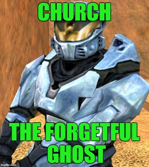 Church RvB Season 1 | CHURCH THE FORGETFUL GHOST | image tagged in church rvb season 1 | made w/ Imgflip meme maker