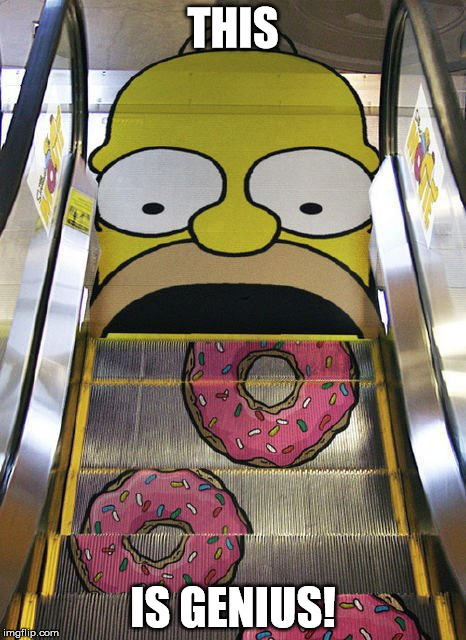Who wouldn't want to ride this escalator? | THIS IS GENIUS! | image tagged in homer simpson,meme,funny,donuts | made w/ Imgflip meme maker