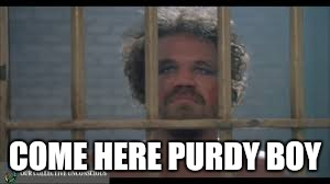 COME HERE PURDY BOY | made w/ Imgflip meme maker
