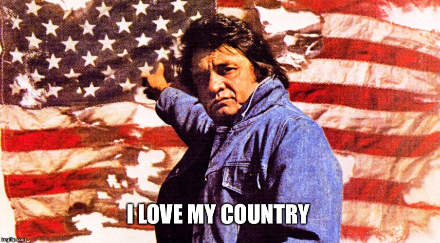 I LOVE MY COUNTRY | made w/ Imgflip meme maker
