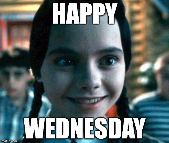 HAPPY WEDNESDAY | image tagged in wednesday smiling | made w/ Imgflip meme maker