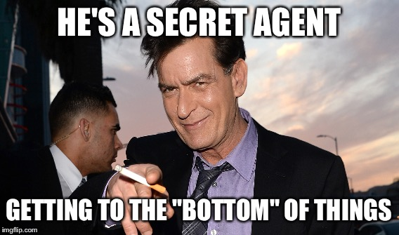 "HE'S A SECRET AGENT GETTING TO THE ""BOTTOM"" OF THINGS 