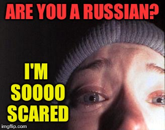 Snowflakes and democrats | ARE YOU A RUSSIAN? I'M SOOOO SCARED | image tagged in blair witch nose | made w/ Imgflip meme maker