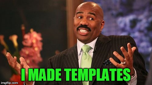 Steve Harvey Meme | I MADE TEMPLATES | image tagged in memes,steve harvey | made w/ Imgflip meme maker