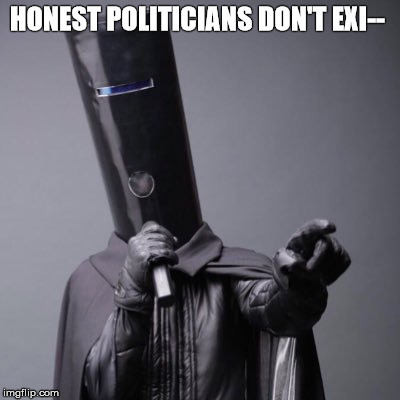 I stand corrected... |  HONEST POLITICIANS DON'T EXI-- | image tagged in memes,politics,buckethead | made w/ Imgflip meme maker