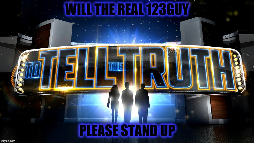 Shall we play a game | WILL THE REAL 123GUY PLEASE STAND UP | image tagged in to tell the truth,123guy,number guy,who's who | made w/ Imgflip meme maker