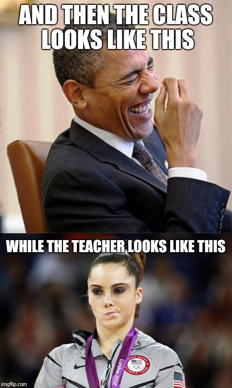 AND THEN THE CLASS LOOKS LIKE THIS WHILE THE TEACHER LOOKS LIKE THIS | made w/ Imgflip meme maker
