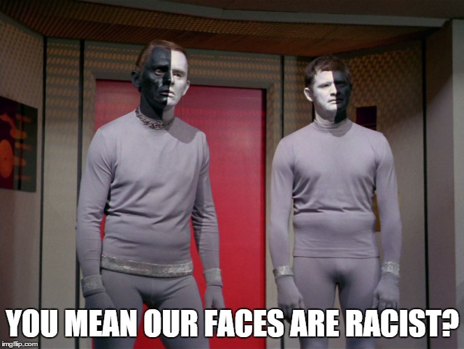 YOU MEAN OUR FACES ARE RACIST? | made w/ Imgflip meme maker