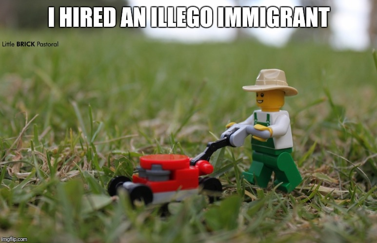 I HIRED AN ILLEGO IMMIGRANT | made w/ Imgflip meme maker